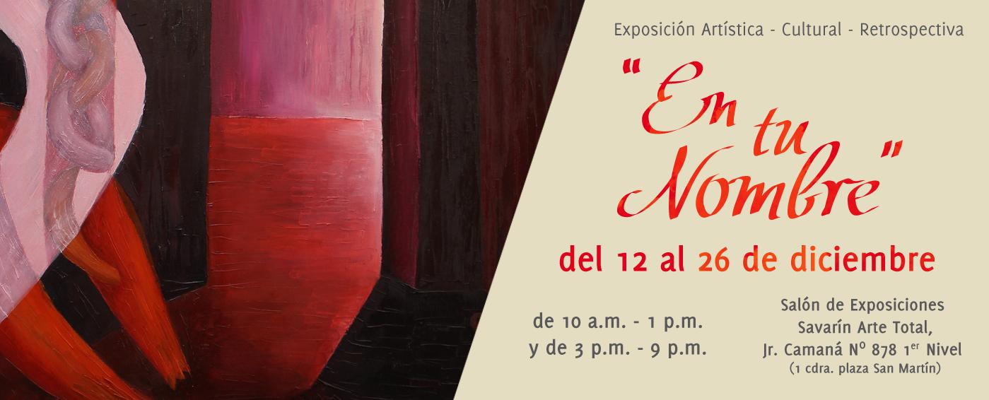 """Exposición Artística - Cultural - Retrospectiva """"En tu Nombre"""""""