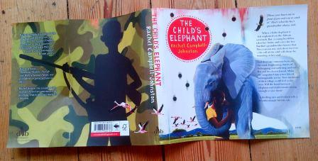 Amazing full cover for The Child's Elephant by Rachel Campbell-Johnston. Artwork by David Dean.