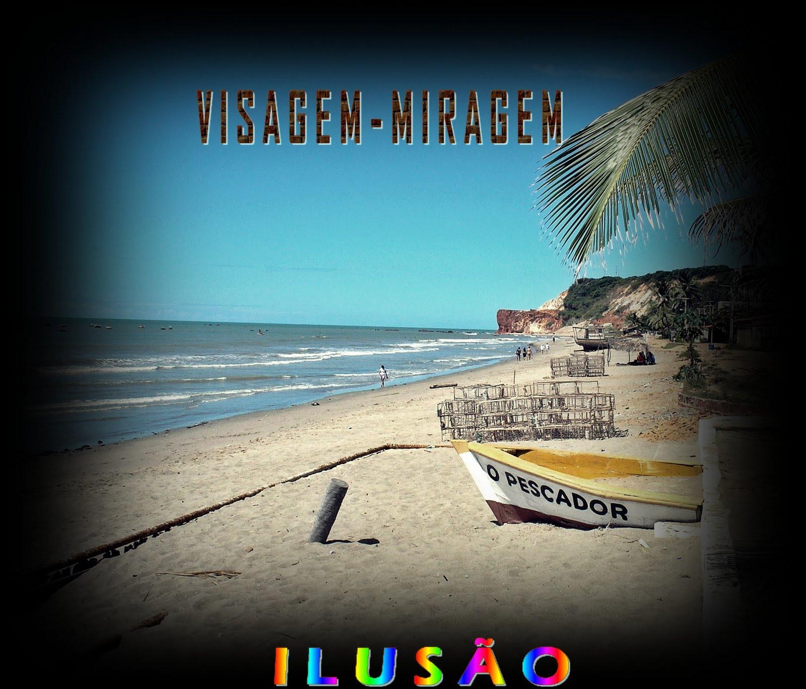 VISÃO - VISAGEM - ILUSÃO - MIRAGEM