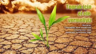 Toprak için el ele vermeliyiz..