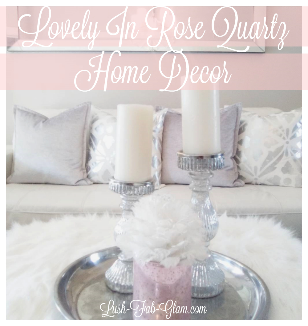 The Colorful Home Series: Lovely in Rose Quartz Decor.