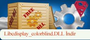 Libcdisplay_colorblind.dll Hatası çözümü.