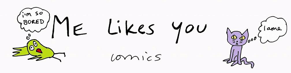 Me Likes You comics
