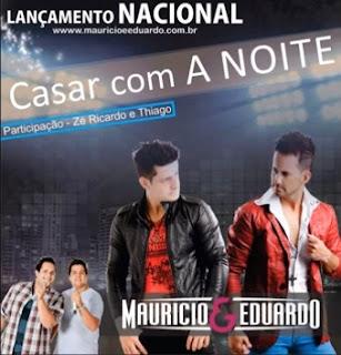 Mauricio e Eduardo - Casar Com a Noite Part. Zé Ricardo e Thiago