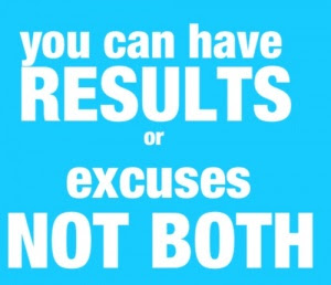 Results or Excuses, not both