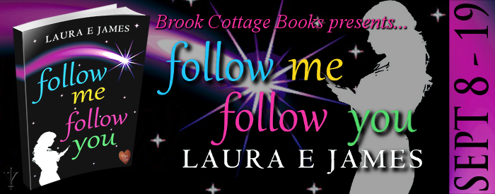 FOLLOW ME, FOLLOW YOU - LAURA E. JAMES