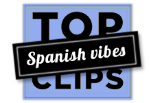 TOP OF THE CLIPS / SPANISH VIBES