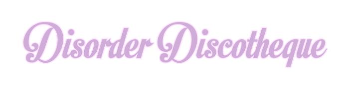 Disorder Discotheque