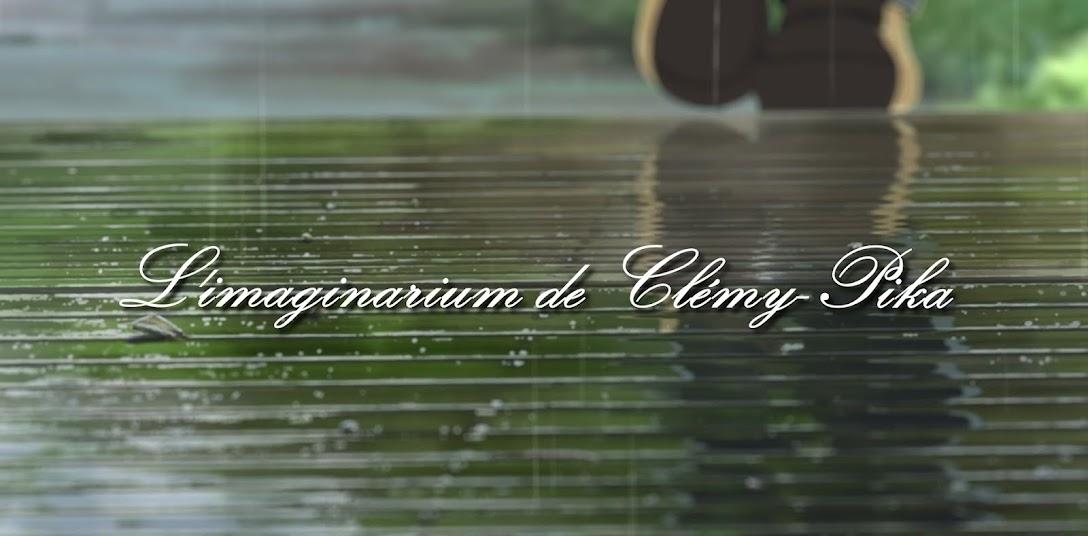 L'imaginarium de Clemy-pika