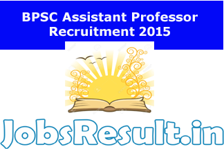 BPSC Assistant Professor  Recruitment 2015