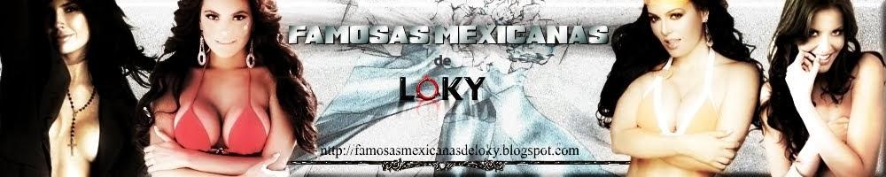 Famosas Mexicanas De LOKY