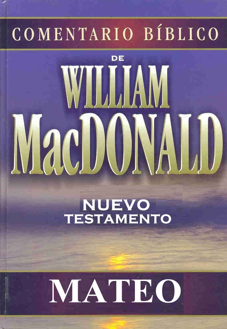 Comentario B  Blico De William McDonald   Mateo
