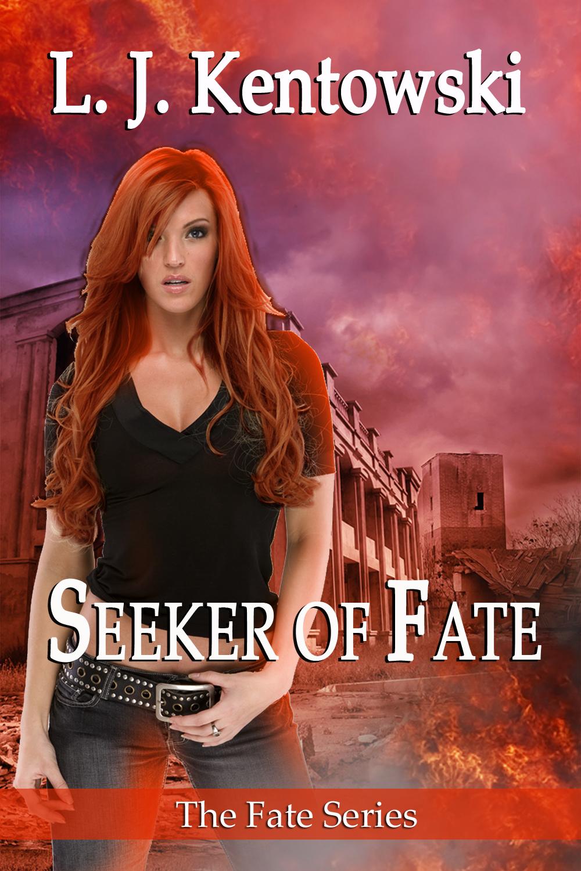 Seeker Of Fate (fate Series #2) By Lj Kentowski