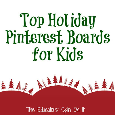 Top Holiday Pinterest Boards for Kids featured at The Educators' Spin On It