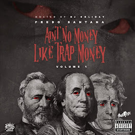 "FREDO SANTANA ""Aint No Money Like Trap Money"" Hosted by DJ Holiday"
