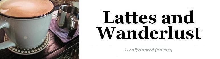 Lattes and Wanderlust
