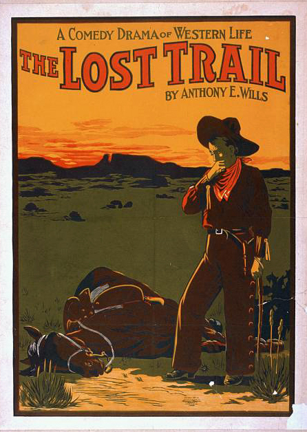 classic posters, free download, graphic design, movies, retro prints, theater, vintage, vintage posters, western, The Lost Trail, A Comedy Drama of Western Life - Vintage Western Cowboy Theater Poster