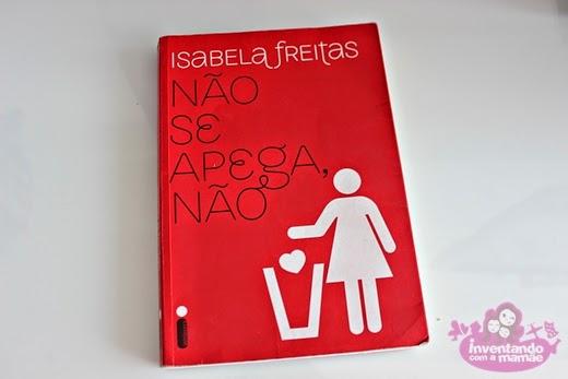 """""""Não Se Apega, Não"""" - Isabela Freitas"""