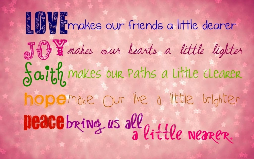 Quotes everythingthiss the quotes collection page you will like quotes about true love love makes our friends a little dearer joy makes our hearts a little lighter faith makes our paths a little clearer thecheapjerseys Image collections