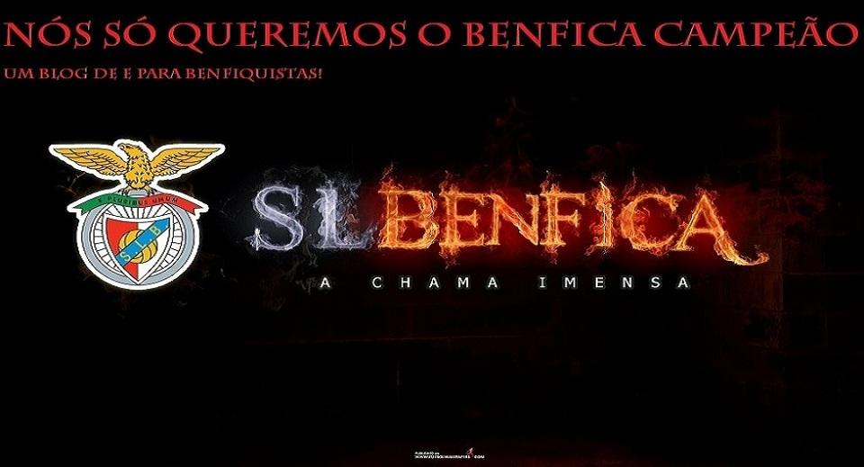 Nós Só Queremos o Benfica Campeão