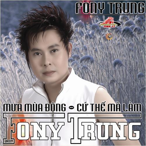 Album Mua Mua Dong, Cu The Ma Lam, Le Trung, Album Mưa Mùa Đông, Cứ Thế Mà Lam, Fonny Trung 2013, Lê Trung 2013, Le Trung moi nhat 2013