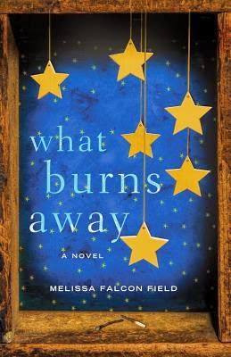 What Burns Away by Melissa Falcon Field