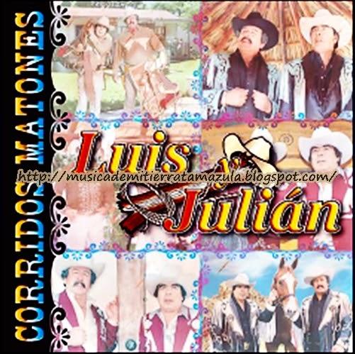 Musica de mi tierra tamazula luis y julian 15 corridos matones - Canciones de cuna torrent ...