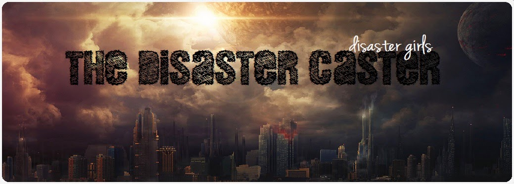 Disaster Girl's - The Disaster Caster