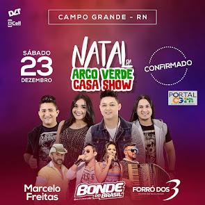 Bonde do Brasil, Forró dos 3 e Marcelo Freitas no Tradicional Natal da Arco Verde Casa Show em CG