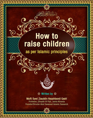 How to raise children - as per Islamic principles