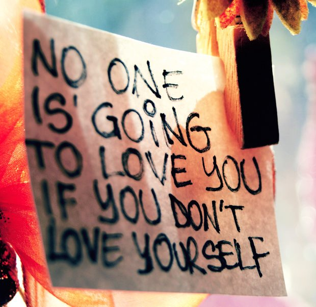 Love yourself before you can love anyone else