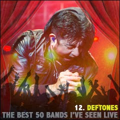 The Best 50 Bands I've Seen Live: 12. Deftones