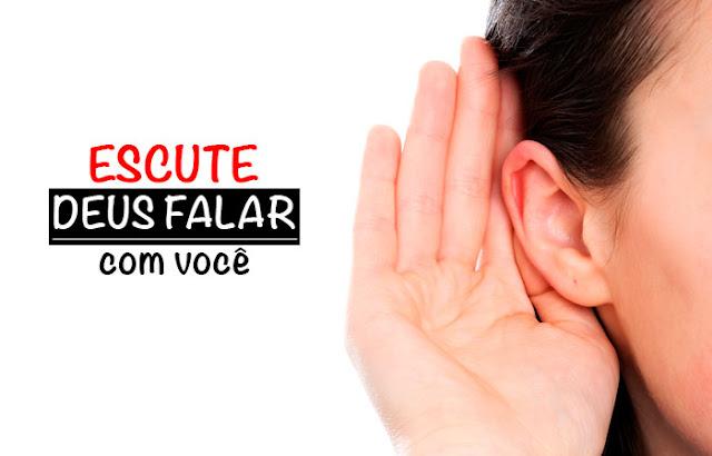 escute deus falar com voce - Escute Deus Falar Com Você