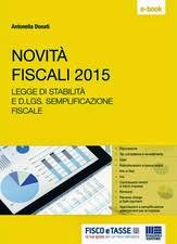 Novità fiscali 2015. Legge di Stabilità e D.lgs Semplificazione fiscale