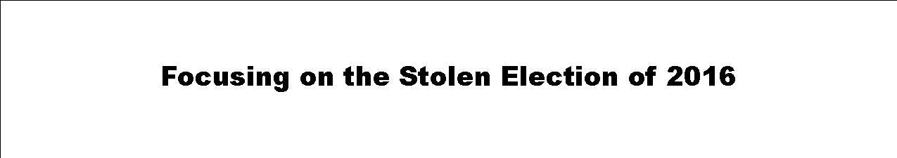 Focus:  Stolen Election