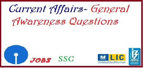 current affairs, general awareness, general knowledge