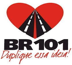 BR 101- Duplicação Já!