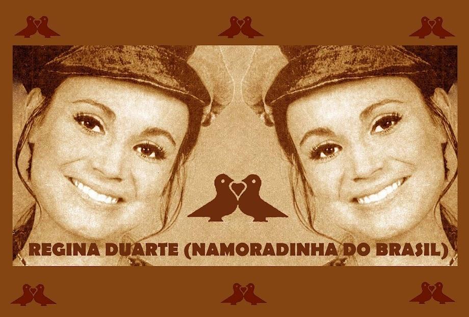 REGINA DUARTE (NAMORADINHA DO BRASIL)
