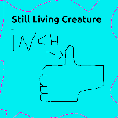 Still Living Creature - Inch (2011)