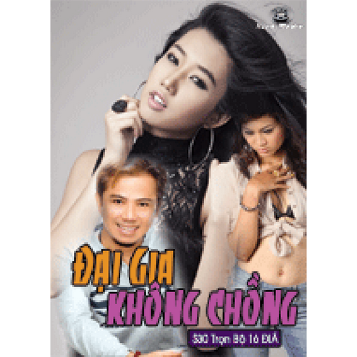 Đại Gia Không Chồng - Dai Gia Khong Chong