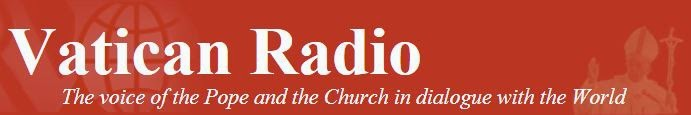 Vatican Radio - The voice of the Pope and the Church in dialogue with the World