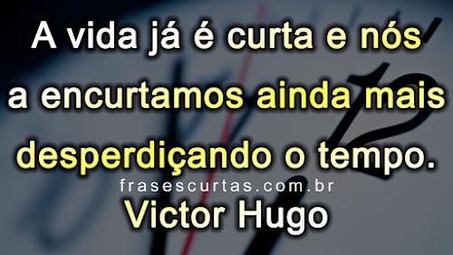 frase do escritor Victor Hugo