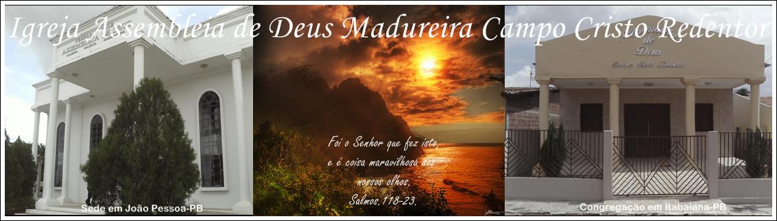 Igreja Assembleia de Deus Ministério de Madureira Campo Cristo Redentor