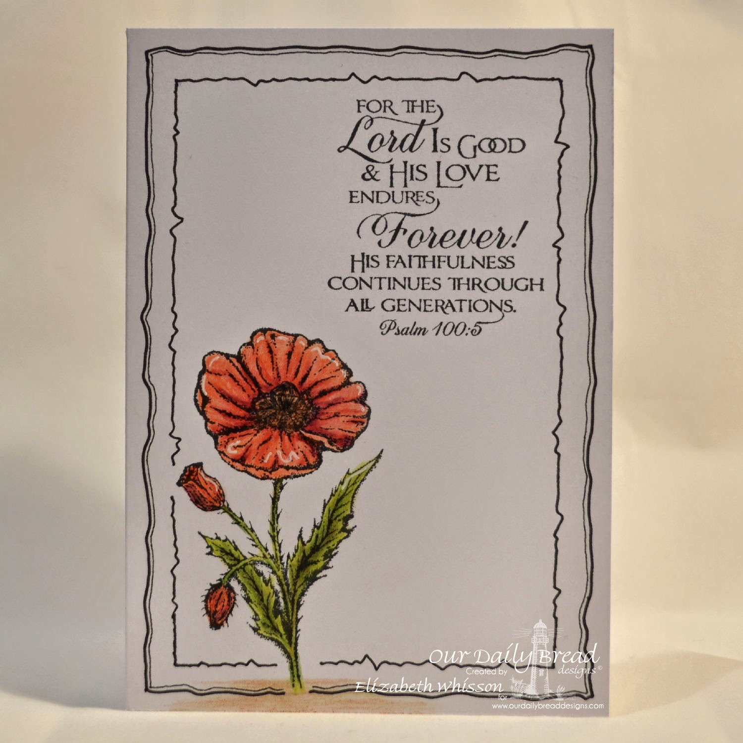 Elizabeth Whisson, Our Daily Bread Designs, Poppy, Psalm 100:5, handmade card, CAS, one layer, prismacolor pencils