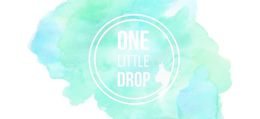 one little drop