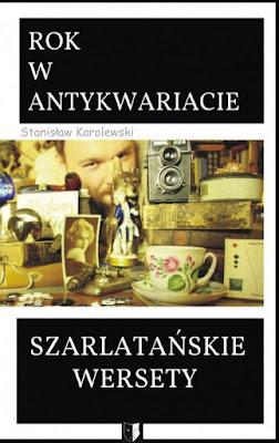 """""""Szarlatańskie wersety. Rok w antykwariacie"""" – Stanisław Karolewski"""