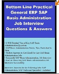 Bottom Line Practical General ERP SAP Basis Administration Job Interview Questions & Answers