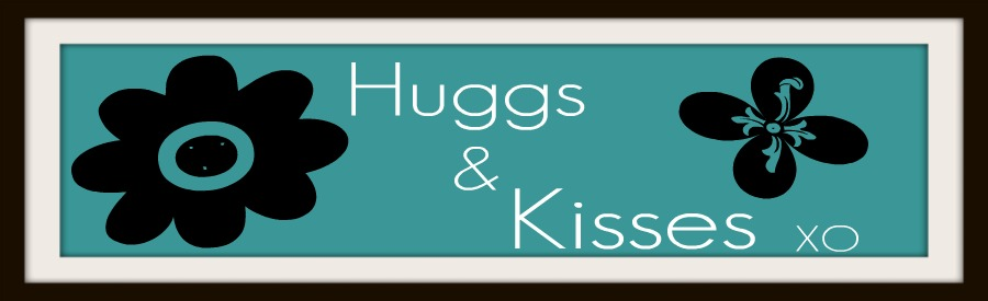 Huggs and Kisses xo