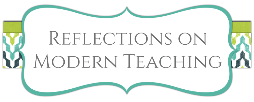 Reflections on Modern Teaching