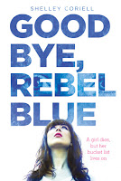 http://www.shedreamsinfiction.com/2013/11/review-goodbye-rebel-blue-by-shelley.html